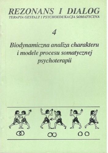Okładka książki Biodynamiczna analiza charakteru i modele procesu somatycznej psychoterapii
