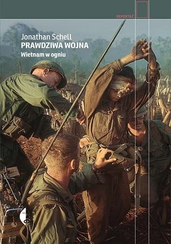 Okładka książki Prawdziwa wojna. Wietnam w ogniu