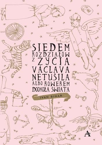 Okładka książki Siedem rozdziałów z życia Václava Netušila albo Rowerem dookoła świata