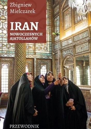 Okładka książki IRAN Nowoczesnych Ajatollahów
