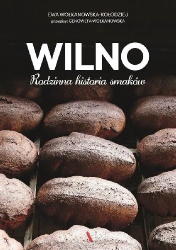 Okładka książki Wilno. Rodzinna historia smaków