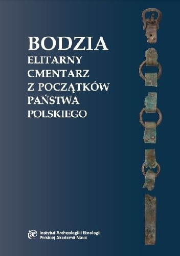 Okładka książki Bodzia. Elitarny cmentarz z początków państwa polskiego