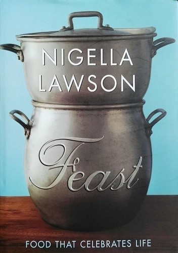 Okładka książki Feast. Food that Celebrates Life
