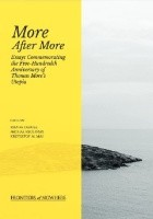More After More: Essays Commemorating the Five-Hundredth Anniversary of Thomas More's Utopia