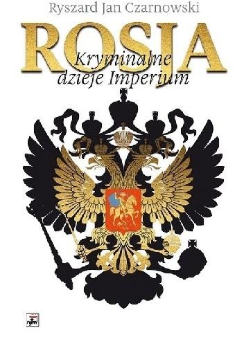 Okładka książki Rosja. Kryminalne dzieje Imperium