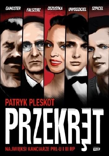 Okładka książki Przekręt. Najwięksi kanciarze PRL-u i III RP