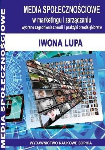 Okładka książki Media społecznościowe w marketingu i zarządzaniu. Wybrane zagadnienia z teorii i praktyki przedsiębiorstw
