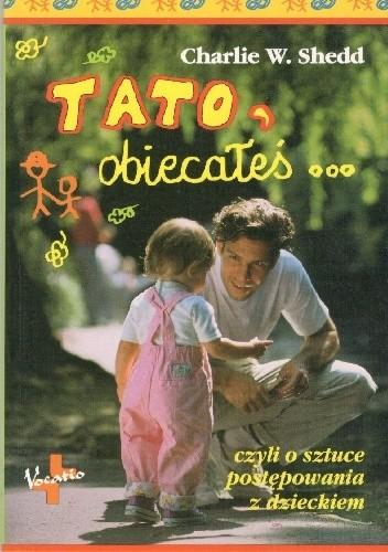 Okładka książki Tato,obiecałeś...czyli o sztuce postępowania z dzieckiem