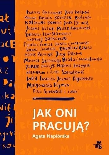 Okładka książki Jak oni pracują? Rozmowy z polskimi twórcami