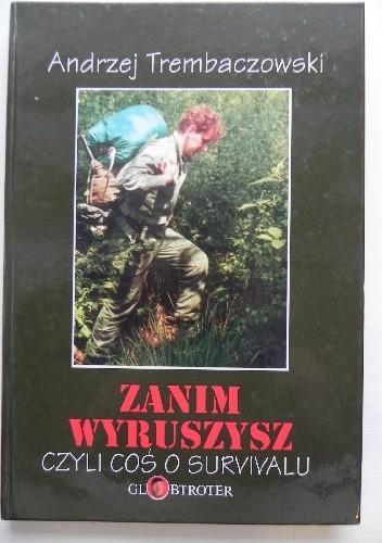 Okładka książki Zanim wyruszysz, czyli coś o survivalu