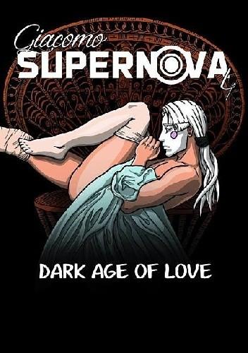 Okładka książki Giacomo Supernova. Dark age of love