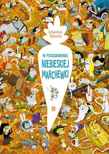Okładka książki W poszukiwaniu Niebieskiej Marchewki