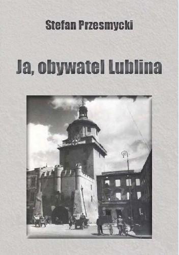 Okładka książki Ja, obywatel Lublina