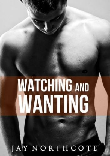 Okładka książki Watching and Wanting