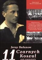 11 czarnych koszul. Jerzy Bułanow - moje wspomnienia