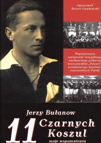 Okładka książki 11 czarnych koszul. Jerzy Bułanow - moje wspomnienia