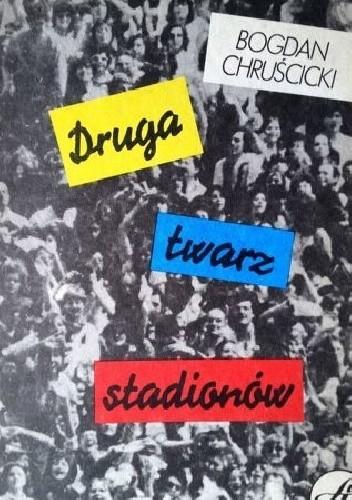 Okładka książki Druga twarz stadionów