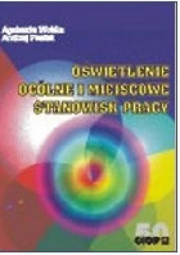 Okładka książki Oświetlenie ogólne i miejscowe stanowisk pracy