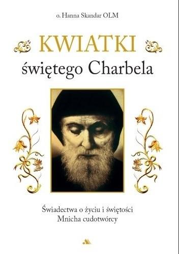 Okładka książki Kwiatki świętego Charbela