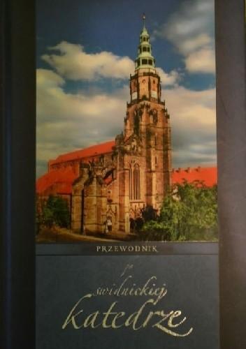 Okładka książki Przewodnik po świdnickiej katedrze