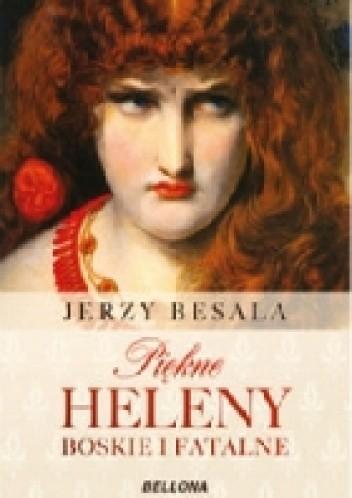 Okładka książki Piękne Heleny Boskie i fatalne