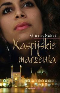 Okładka książki Kaspijskie marzenia