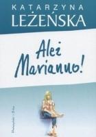 Ależ Marianno!