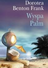 WYSPA PALM - Dorothea Benton Frank