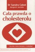 Okładka książki Cała prawda o cholesterolu
