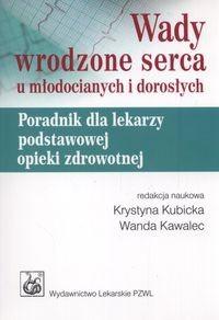 Okładka książki Wady wrodzone serca u młodocianych i dorosłych. Poradnik dla lekarzy podstawowej opieki zdrowotnej