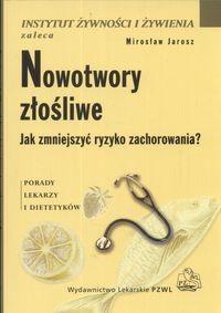 Okładka książki Nowotwory złośliwe. Jak zmniejszyć ryzyko zachorowania?