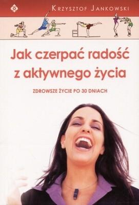 Okładka książki Jak czerpać radość z aktywnego życia