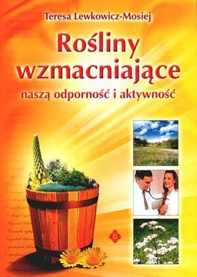 Okładka książki Rośliny wzmacniające naszą odporność i aktywność