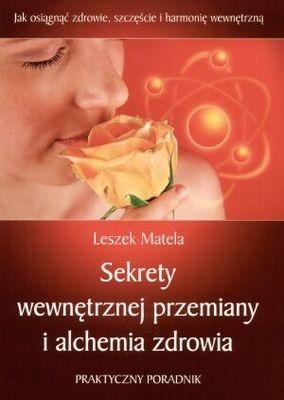 Okładka książki Sekrety wewnętrznej przemiany i alchemia zdrowia