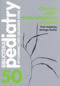 Okładka książki Choroby autoimmunologiczne u dzieci