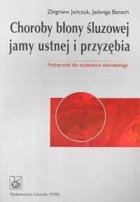 Okładka książki Choroby błony śluzowej jamy ustnej i przyzębia Podręcznik dla studentów stomatologii