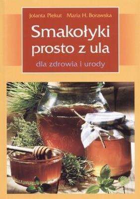Okładka książki Smakołyki prosto z ula dla zdrowia i urody