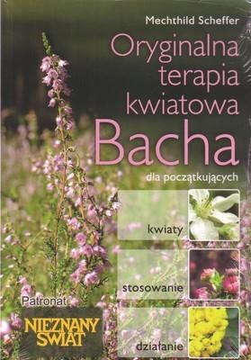 Okładka książki Oryginalna terapia kwiatowa Bacha dla początkujących - Mechthild Scheffer