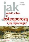 Okładka książki Jak radzić sobie z osteoporozą i jej zapobiegać