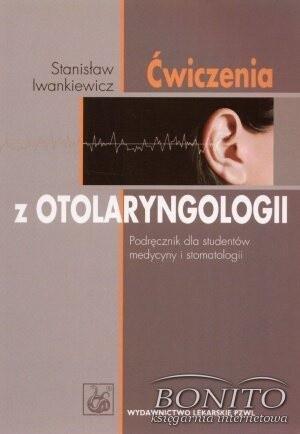 Okładka książki Ćwiczenia z otolaryngologii. Podręcznik dla studentów medycyny i stomatologii
