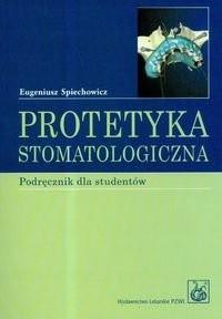 Okładka książki Protetyka Stomatologiczna Podręcznik Dla Studentów