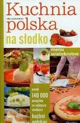 Okładka książki Kuchnia polska na słodko Menu wielokrotne