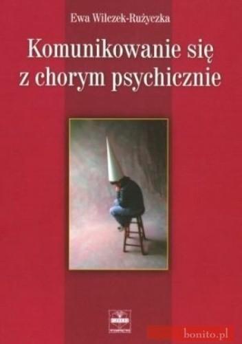 Okładka książki Komunikowanie się z chorym psychicznie