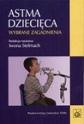 Okładka książki Astma dziecięca. Wybrane zagadnienia