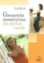Okładka książki Gimnastyka izometryczna dla zdrowia i urody