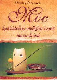 Okładka książki Moc kadzidełek, olejków i ziół na co dzień