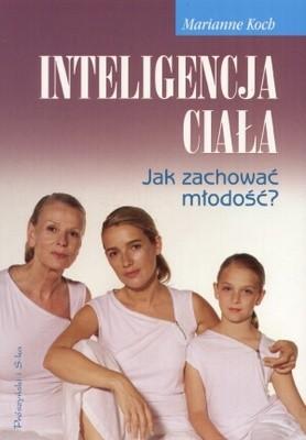 Okładka książki Inteligencja ciała. Jak zachować młodośća