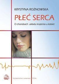 Okładka książki Płeć serca. Choroby serca u kobiet