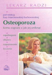 Okładka książki Osteoporoza. Komu zagraża, jak jej uniknąć