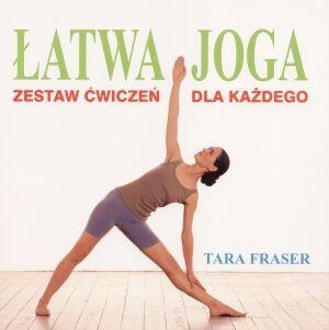 Okładka książki Łatwa joga. Zestaw ćwiczeń dla każdego